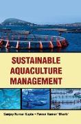 Cover-Bild zu Gupta, Sanjay Kumar: SUSTAINABLE AQUACULTURE MANAGEMENT