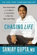 Cover-Bild zu Gupta, Sanjay: Chasing Life: New Discoveries in the Search for Immortality to Help You Age Less Today