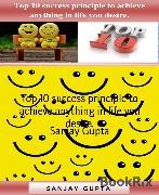 Cover-Bild zu Gupta, Sanjay: Top 10 success principle to achieve anything in life you desire (eBook)