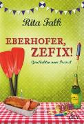 Cover-Bild zu Falk, Rita: Eberhofer, Zefix!