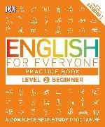 Cover-Bild zu English for Everyone Practice Book Level 2 Beginner von DK