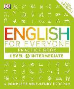 Cover-Bild zu English for Everyone: Level 3: Intermediate, Practice Book