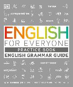 Cover-Bild zu English for Everyone English Grammar Guide Practice Book von DK