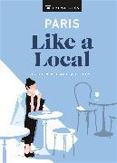 Cover-Bild zu Paris Like a Local von DK Eyewitness