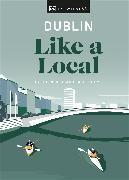 Cover-Bild zu Dublin Like a Local von DK Eyewitness