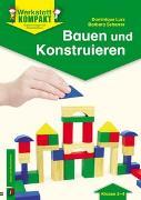 Cover-Bild zu Werkstatt kompakt: Bauen und Konstruieren von Lurz, Dominique