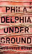 Cover-Bild zu Philadelphia Underground von Rose, Augustus