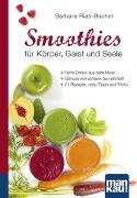 Cover-Bild zu Smoothies für Körper, Geist und Seele. Kompakt-Ratgeber von Rias-Bucher, Barbara