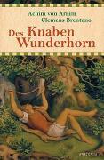 Cover-Bild zu Arnim, Achim von: Des Knaben Wunderhorn - Alte deutsche Lieder