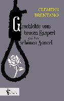 Cover-Bild zu Brentano, Clemens: Geschichte vom braven Kasperl und dem schönen Annerl