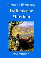 Cover-Bild zu Clemens Brentano: Italienische Märchen