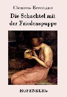 Cover-Bild zu Clemens Brentano: Die Schachtel mit der Friedenspuppe