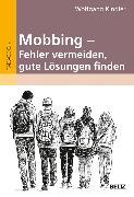 Cover-Bild zu Mobbing - Fehler vermeiden, gute Lösungen finden (eBook) von Kindler, Wolfgang