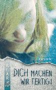 Cover-Bild zu Dich machen wir fertig! (eBook) von Kindler, Wolfgang