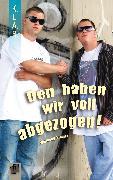 Cover-Bild zu Den haben wir voll abgezogen! (eBook) von Kindler, Wolfgang