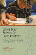 Cover-Bild zu Why Is Math So Hard for Some Children?: The Nature and Origins of Mathematical Learning Difficulties and Disabilities von Siegler, Robert (Solist)
