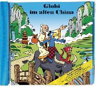 Cover-Bild zu Globi im alten China Bd. 85 CD von Müller, Walter Andreas (Text von)