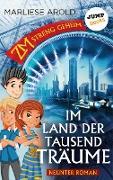 Cover-Bild zu Arold, Marliese: ZM - streng geheim: Neunter Roman: Im Land der tausend Träume (eBook)