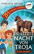 Cover-Bild zu Arold, Marliese: ZM - streng geheim: Elfter Roman - Die letzte Nacht von Troja (eBook)