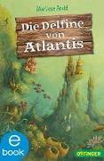 Cover-Bild zu Arold, Marliese: Die Delfine von Atlantis (eBook)