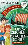 Cover-Bild zu Arold, Marliese: ZM - streng geheim: Zehnter Roman: Todeszeichen Drachenschiff (eBook)