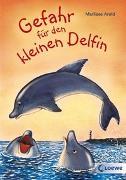 Cover-Bild zu Arold, Marliese: Gefahr für den kleinen Delfin