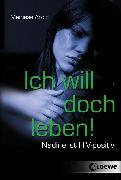 Cover-Bild zu Arold, Marliese: Ich will doch leben! (eBook)