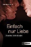 Cover-Bild zu Arold, Marliese: Einfach nur Liebe (eBook)