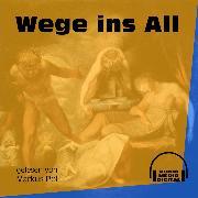 Cover-Bild zu Wege ins All (Ungekürzt) (Audio Download) von Anonym