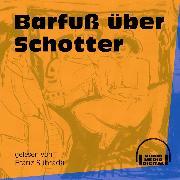 Cover-Bild zu Barfuß über Schotter (Ungekürzt) (Audio Download) von Anonym