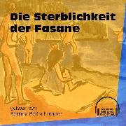 Cover-Bild zu Die Sterblichkeit der Fasane (Ungekürzt) (Audio Download) von Anonym