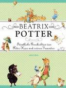Cover-Bild zu Beatrix Potter - Sämtliche Geschichten von Peter Hase und seinen Freunden