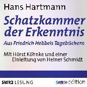 Cover-Bild zu Schatzkammer der Erkenntnis - aus Friedrich Hebbels Tagebücher (Audio Download) von Hartmann, Hans