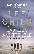 Cover-Bild zu Child, Lee: Bad Luck And Trouble (eBook)