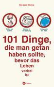 Cover-Bild zu 101 Dinge, die man getan haben sollte, bevor das Leben vorbei ist