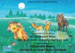 Cover-Bild zu Die Geschichte vom kleinen Wildschwein Max, der sich nicht dreckig machen will. Deutsch-Russisch / ******* * ********* ********* ****e, ******* ** ***** **** *******. ********-****** (eBook) von wilhelm, Wolfgang