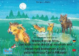 Cover-Bild zu Die Geschichte vom kleinen Wildschwein Max, der sich nicht dreckig machen will. Deutsch-Türkisch. / Kirlenmek istemeyen küçük yabandomuzu Can'in hikayesi. Almanca-Türkce (eBook) von Wilhelm, Wolfgang