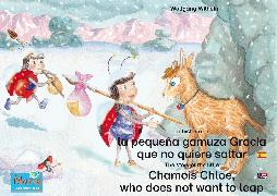 Cover-Bild zu La historia de la pequeña gamuza Gracia que no quiere saltar. Español-Inglés. / The story of the little Chamois Chloe, who does not want to leap. Spanish-English (eBook) von Wilhelm, Wolfgang