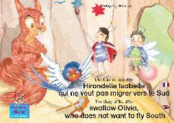 Cover-Bild zu L'histoire de la petite Hirondelle Isabelle qui ne veut pas migrer vers le Sud. Francais-Anglais. / The story of the little swallow Olivia, who does not want to fly South. French-English (eBook) von Wilhelm, Wolfgang