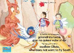 Cover-Bild zu La historia de la pequeña golondrina Lucía que no quiere volar al sur. Español-Inglés. / The story of the little swallow Olivia, who does not want to fly South. Spanish-English (eBook) von Wilhelm, Wolfgang