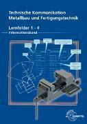 Cover-Bild zu Technische Kommunikation Metallbau und Fertigungstechnik Lernfelder 1-4 von Köhler, Dagmar