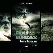 Cover-Bild zu Lossau, Jens: Dunkle Nordsee - Thriller Reihe (Ungekürzt) (Audio Download)
