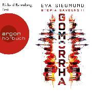 Cover-Bild zu Siegmund, Eva: Gomorrha - Utopia Gardens, (Ungekürzte Lesung) (Audio Download)