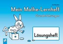 Cover-Bild zu Mein Mathe-Lernheft - Grunderfahrungen - Lösungsheft von Boesten, Jan