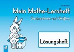 Cover-Bild zu Mein Mathe-Lernheft - Sachrechnen und Größen - Lösungsheft von Boesten, Jan