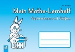 Cover-Bild zu Mein Mathe-Lernheft - Sachrechnen und Größen von Boesten, Jan