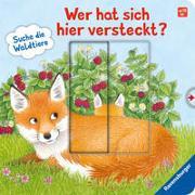Cover-Bild zu Grimm, Sandra: Wer hat sich hier versteckt? Suche die Waldtiere