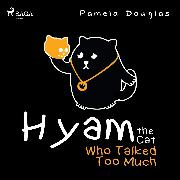 Cover-Bild zu Douglas, Pamela: Hyam the Cat Who Talked Too Much (Audio Download)