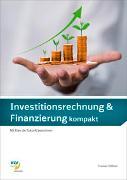 Cover-Bild zu Investitionsrechnung und Finanzierung kompakt / Investitionsrechnung & Finanzierung kompakt von Thomas Stillhart