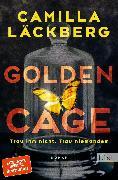 Cover-Bild zu Golden Cage. Trau ihm nicht. Trau niemandem (eBook) von Läckberg, Camilla